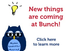 New things coming at Bunch